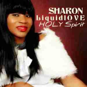 Sharon Liquidlove - Holy Spirit